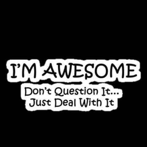 I'm awesome... | Quotes | Pinterest
