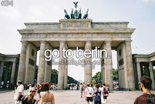 Go to Berlin / Bucket List Ideas / Before I Die