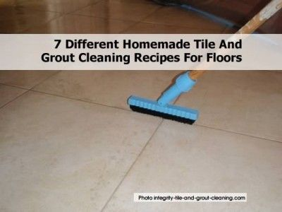 Different Homemade Tile And Grout Cleaning Recipes For Floors
