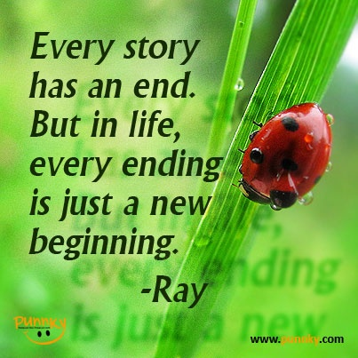 every end is a new beginning There comes a time in every sugar baby's life when that wonderful sugar relationship comes to an end but every end is a new beginning.
