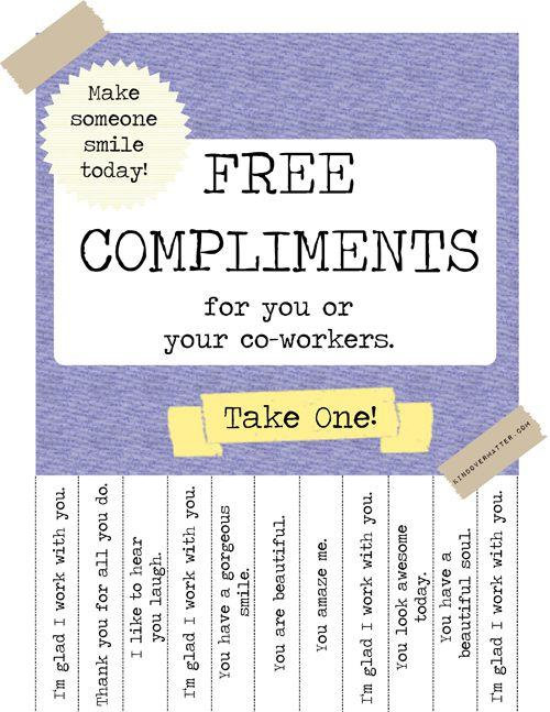 Free Compliments for your co-workers. Great ideas as you scroll down the page.