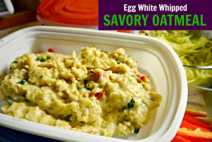 ... Savory Oatmeal. The secret to fueling a healthier you? WHIP IN EGG