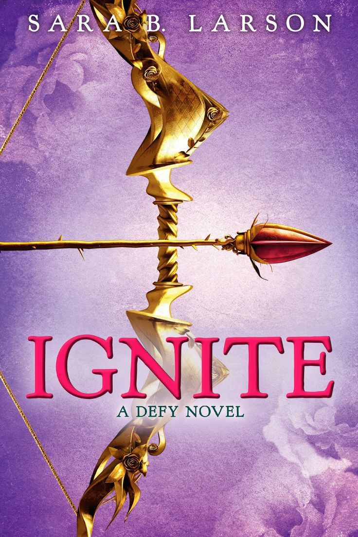 Ignite (Defy #2) by Sara B. Larson