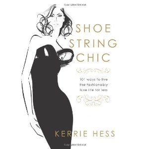 Shoestring Chic: 101 Ways to Live the Fashionably Luxe Life for Less (Hardcover)  http://www.picter.org/?p=1599219883