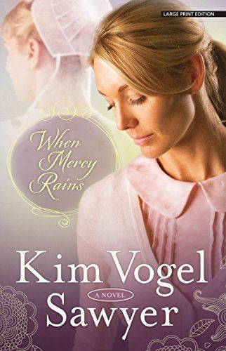 When Mercy Rains (The Zimmerman Restoration Trilogy) by Kim Vogel Sawyer