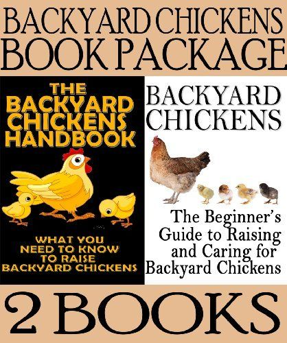 Backyard Chickens Book Package Backyard Chickens The Beginners
