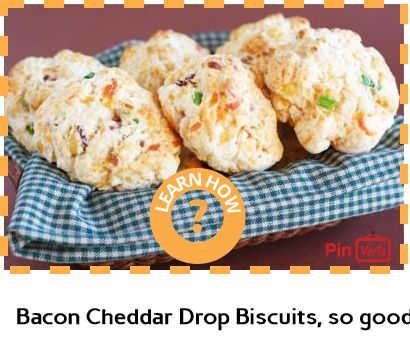 ... bacon... Check out at http://pinverts.com/Bacon-Cheddar-Drop-Biscuits