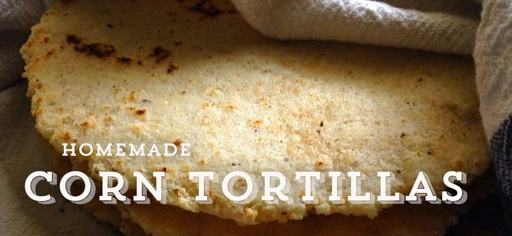 Homemade Corn Tortillas | .make and eat. | Pinterest