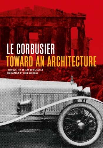 Le Corbusier Toward An Architecture Summary