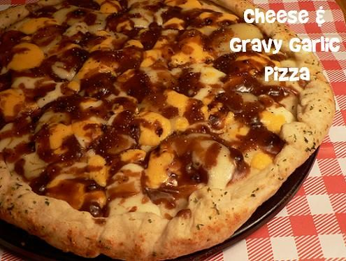Cheese & Gravy Garlic Pizza | Recipes - Pizza Place | Pinterest