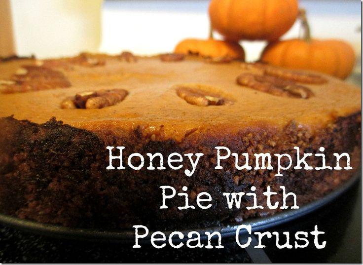 Honey Pumpkin Pie with a Pecan Crust | Honey | Pinterest