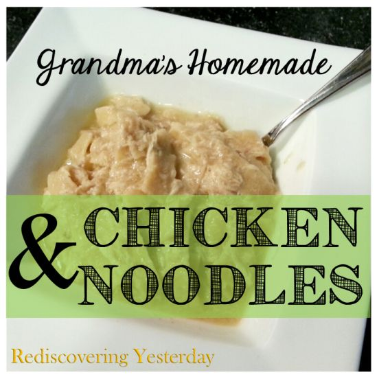 Homemade Chicken and Noodles- The BEST Fall/Winter comfort food EVER!