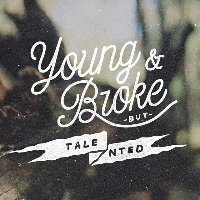 Young & Broke but Talented by noeltheartist