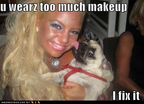 She fake-bakes too much  too  He should fix that while he s at it Girls With Way Too Much Makeup On