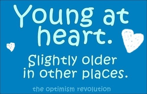 Young at heart.