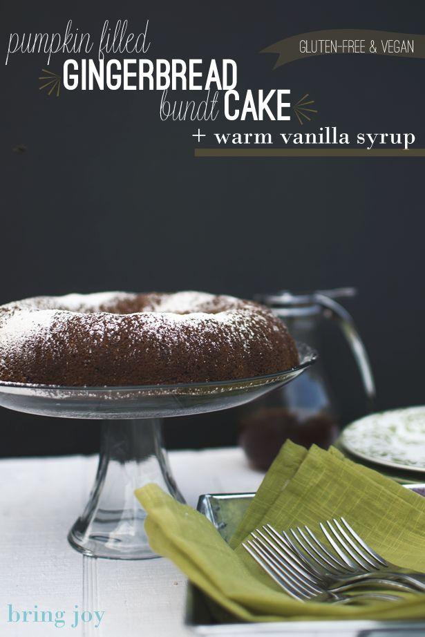 filled gingerbread bundt cake amp warm vanilla syrup vegan gluten amp ...