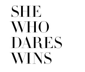 she who dares, wins | colab