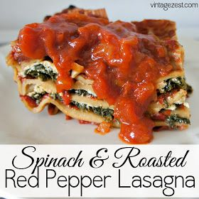 Spinach & Roasted Red Pepper Lasagna. | yummy in my tummy | Pinterest
