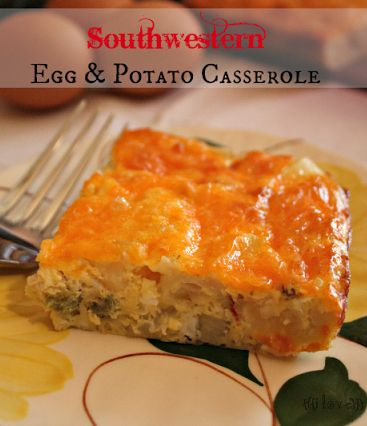 Southwestern Egg & Potato Casserole | Breakfast | Pinterest