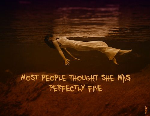 Most people thought she was perfectly fine Stop Suicide
