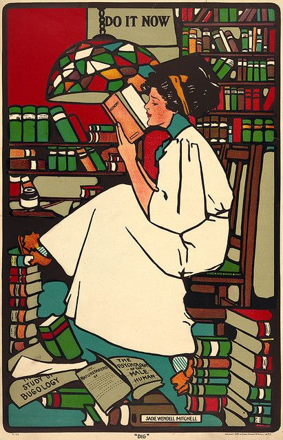 """Dig"". Poster by Sadie Wendell Mitchell showing a woman sitting in a room filled with books reading a work titled Economy. A sign with text ""Do It Now"" hangs on the wall above the woman's head. Part of the artist's ""Girls Will Be Girls"" poster series."