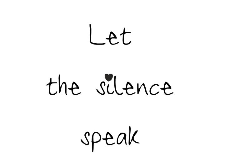 let the silence speak.... #quote | Inspiring quotes | Pinterest