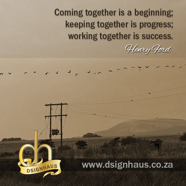 Coming together is a beginning; keeping together is progress; working ...: pinterest.com/pin/292171094546279765