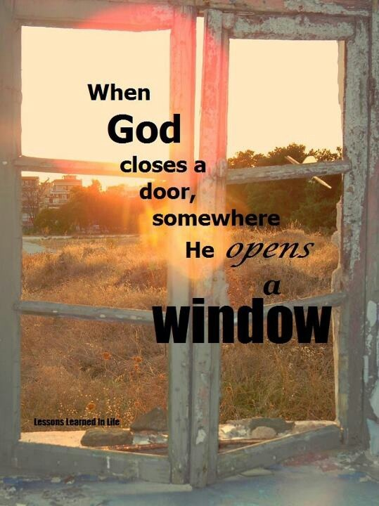 Door closes window opens great quotes pinterest for Window quotes
