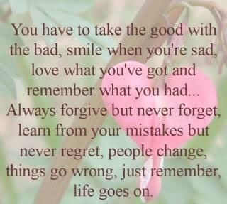 Life goes on. I say that all the time.