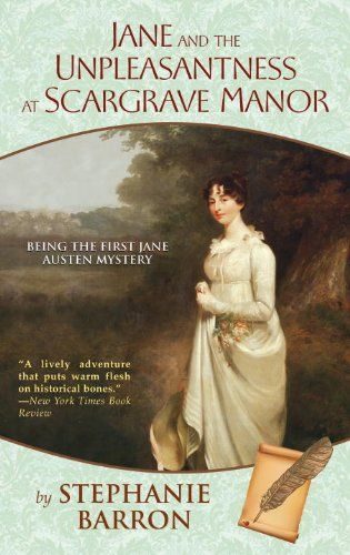 Jane and the Unpleasantness at Scargrave Manor (Being a Jane Austen Mystery Book 1)