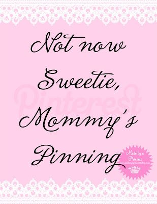 Free Pinterest printable Not now Sweetie, Mommy's Pinning by madebyaprincess