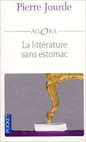 Jourde, Pierre - La Littérature Sans Estomac