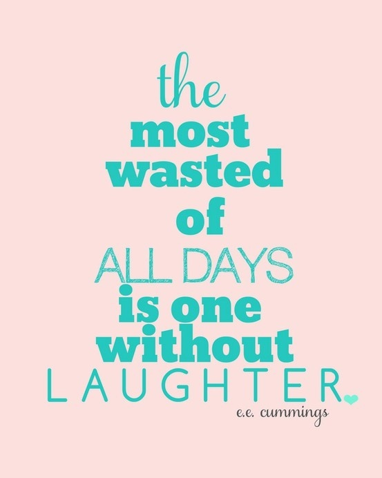 Laugh every day www.facebook.com/JenniseMagicalAdventures