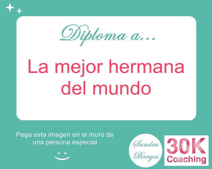 Diploma a la mejor hermana del mundo 30kcoaching pinterest for Mejor sofa del mundo