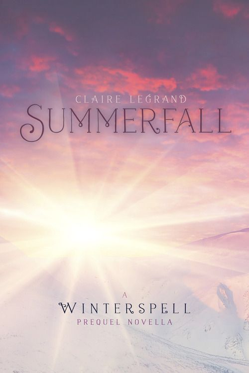 Summerfall: A Winterspell Novella by Claire Legrand