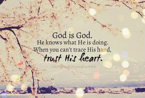 Jesus Quotes About Love Tumblr : God is God. When you cant trace His hand, trust His heart.