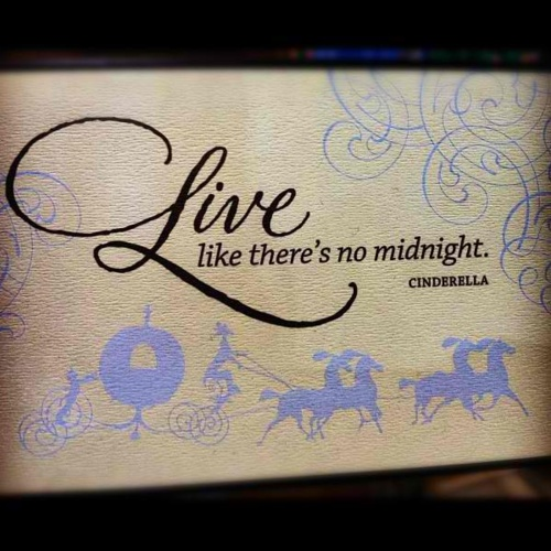 Live Like There's No Midnight Cinderella