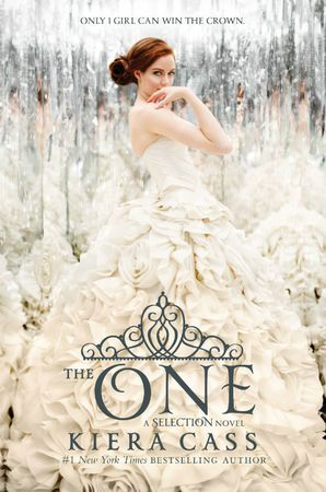 A Selection Novel Book 3: The One by Kiera Cass