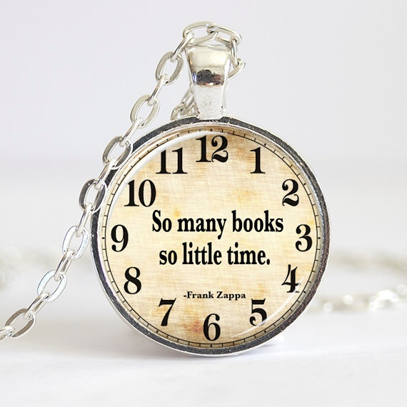 Book Necklace Pendant, So Many Books So Little Time, Frank Zappa Necklace, Clock Pendant