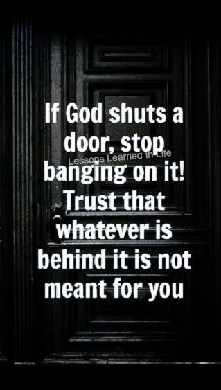 Thank you God for closing that door.