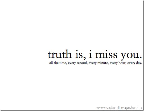 Truth Is, I Miss You sad and love Quotes for him Pinterest