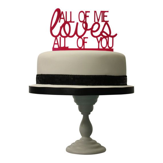 Cake Toppers Etsy Uk : The Original Wedding Cake Topper All of me Loves all of ...