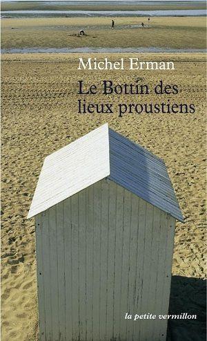 Erman, Michel - Le Bottin des lieux proustiens