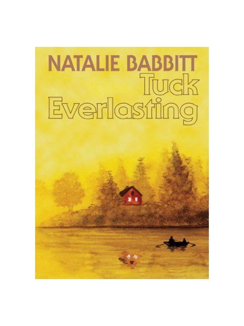 Tuck Everlasting Book Cover Pictures : Tuck everlasting by natalie babbitt love this book it