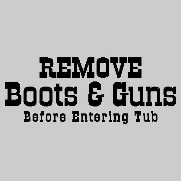 And Guns Bathroom Wall Quotes Words Sayings Removable Bath