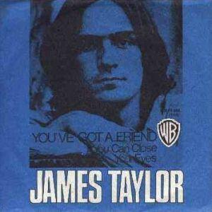 James Taylor - You've got a friend :)