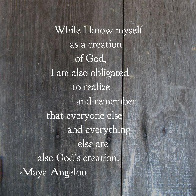 Maya Angelou  this is beautiful