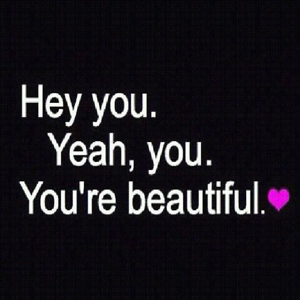 You are beautiful no one else knows pinterest for You are stunning