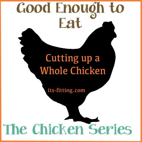 Do YOU know how to cut up a chicken into 6-10 pieces? And what would you do with it if you did???