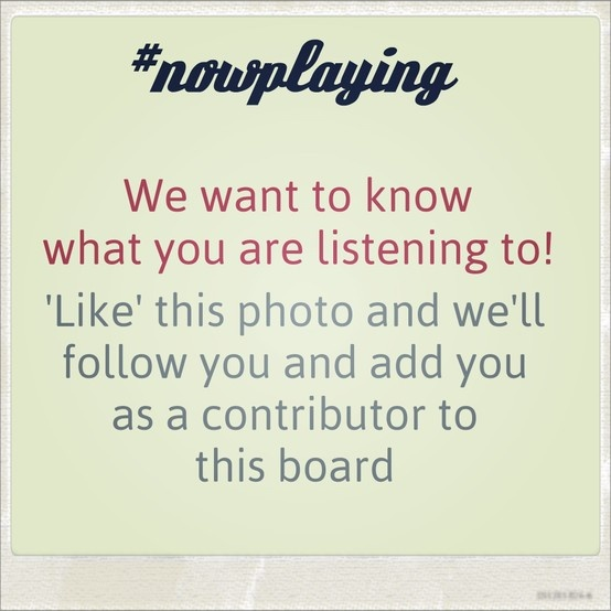 Like this photo and we'll follow you and add you as a contributor so you can tell us what you are listening to!